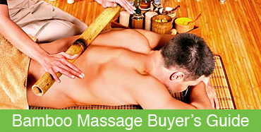 Bamboo Massage Buyers Guide