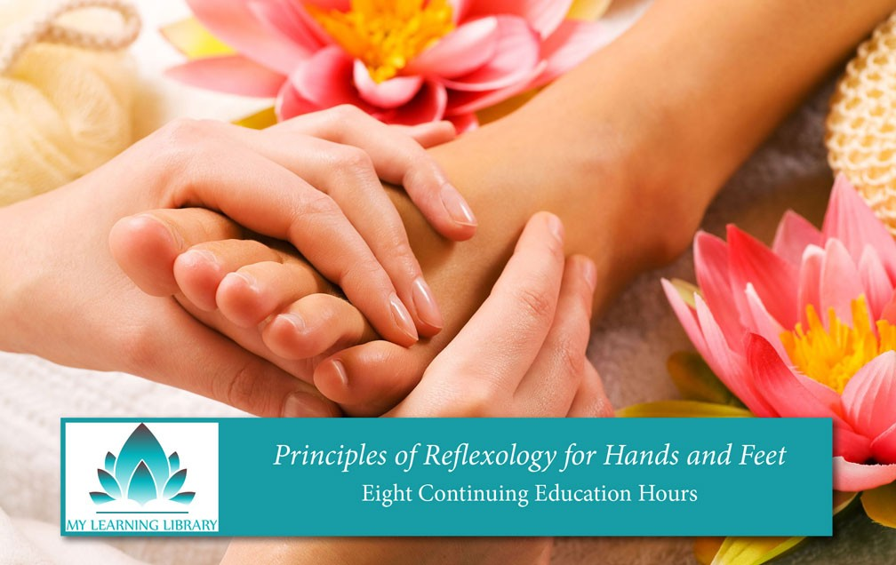 Principles of Reflexology 8 CEs