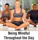 Being Mindful Throughout the Day