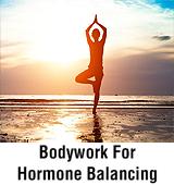 Bodywork for Hormone Balancing